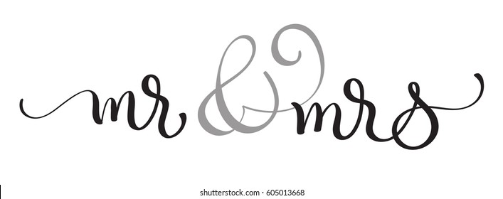 Mr and Mrs text on white background. Hand drawn Calligraphy lettering Vector illustration EPS10.