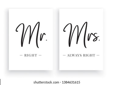 Mr. Right & Mrs. Always Right, Minimalist Wording Design, Wall Decor Vector, Wall Decals, Lettering, Art Decor, Two pieces Wall Art isolated on white background. Cup Design, Scandinavian Poster Design