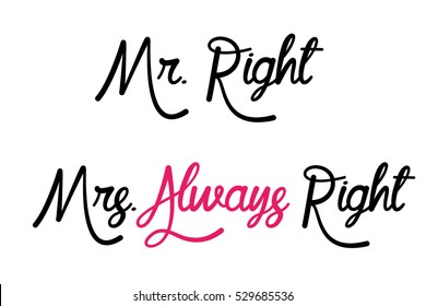 Mr Right Mrs Always Typography Design Template