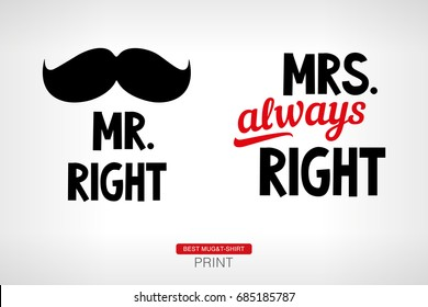 Mr. Right and Mrs. always Right. Vector print.