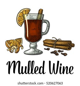 Mulled wine with glass and ingredients. Cinnamon stick, clove, lemon slice and peel twirled. Isolated on white background. Vector color vintage engraving illustration. Hand drawn lettering for poster