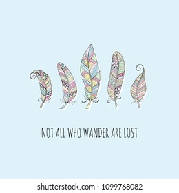 Multi colour doodle feathers with the words not all who wander are lost on a pale blue background, vector illustration