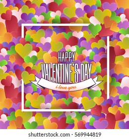 Multicolored Hearts Background, Happy Valentine's Day Greeting Card