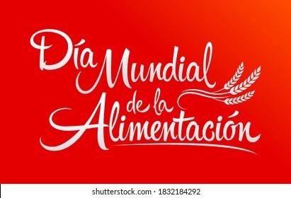 Día Mundial de la Alimentación, World Food Day Spanish text, vector lettering.