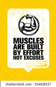 Muscles Are Built By Effort Not Excuses. Workout and Fitness Gym Motivation Quote. Creative Vector Typography Grunge Poster Concept With Bicep Sign