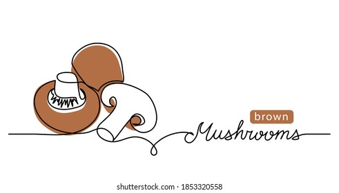 Mushrooms, brown champignon, vector illustration. One line drawing art illustration with lettering brown mushrooms.