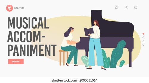 Music Accompaniment Landing Page Template. Opera, Chorus or Soloist Performance on Stage, Pianist Female Character Playing Musical Composition on Piano for Singer. Cartoon People Vector Illustration