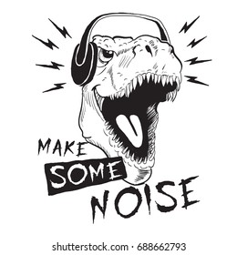 Music fan dinosaur tyrannosaur in headphones.Prints design for t-shirts.Make some noise