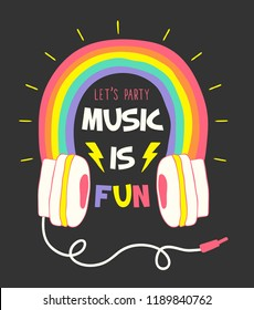Music is fun Slogan graphic for t shirt.With headphone colorful rainbow