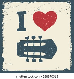 music hand drawn typography poster with heart and guitar headstock. i love music. artwork for wear. vector illustration on grunge background
