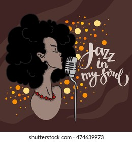 """Music Jazz - stylish afro american jazz singer with lettering """"Jazz in my soul"""" - vector illustration"""