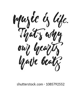 Music is life. That's why our hearts have beats - hand drawn lettering quote isolated on the white background. Fun brush ink vector illustration for banners, greeting card, poster, photo overlays