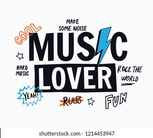 Music lover vector slogan graphic, for t-shirt prints and other uses.