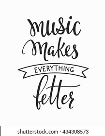 Music makes everything better quote lettering. Studio calligraphy inspiration graphic design typography element. Hand written calligraphy postcard. Cute simple vector lettering sign