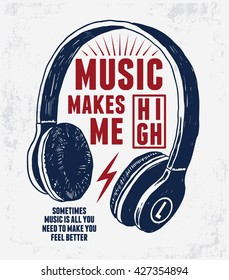 Music makes me high slogan for tee graphic. Vector illustration.