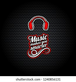 Music Makes You Smarter, words with Headphones, T-shirt template