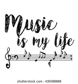 Music is my life. Hand drawn vector illustration on white. Lettering. Modern calligraphy. T-shirt, poster, banner, badge, emblem, sticker, placard, motivation.