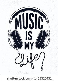 Music is my life slogan text with a headphone illustration. Vector graphic for t-shirt prints, posters and other uses.