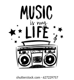 music is my life. t shirt design for girls, boys, teenagers, poster. music center drawn. black and white wallpaper. monochrome background with text composition, record player, stars