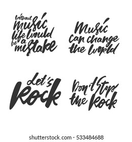 Music quotes set. Modern calligraphic style. Hand lettering and custom typography for your designs: t-shirts, bags, for posters, invitations, cards, etc.