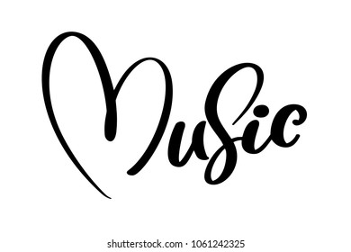 music sign icon heart. Karaoke symbol. modern calligraphy quote. Hand written lettering text, isolated on white background. Vector illustration phrase