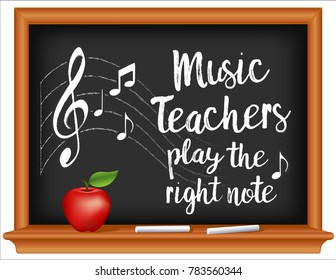 Music Teachers Play the Right Note, School Chalkboard, Apple