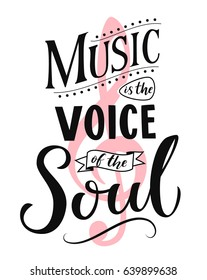 Music is the voice of the soul. Inspirational quote typography, vintage style saying on white background. Dancing school wall art poster.