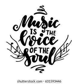 Music is the voice of the soul.Inspirational quote.Hand drawn illustration with hand lettering.