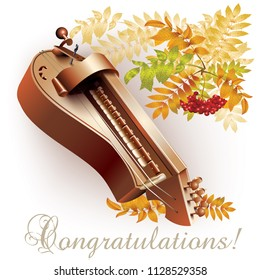 Musical background series. Classical hurdy-gurdy (barrel organ) on white autumn background with yellow leaves and a bunch of rowan. Congratulations wording. Vector illustration
