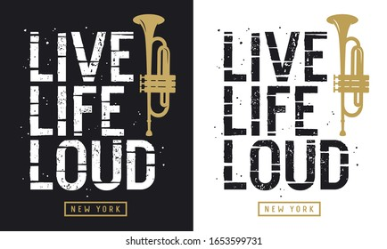 Musical slogan t-shirt graphics. Graphic Tee design. Vector illustration with  trumpet silhouette and trendy slogan on music theme