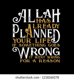Muslim Quote and Saying. Allah has already Planned