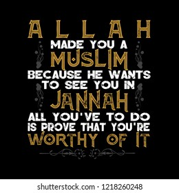 Muslim Quote and Saying. Allah made you a muslim