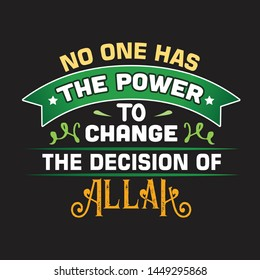 Muslim Quote and Saying. No one has the power to change the decision of Allah