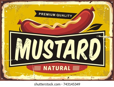 Mustard promotional retro label design. Premium quality delicious sauce perfect for hot dogs and sausages. Vintage tin sign.