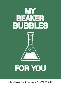 My beaker bubbles for you nerdy science valentine