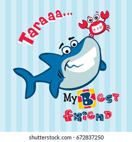 my best friend. cute shark and little crab vector cartoon
