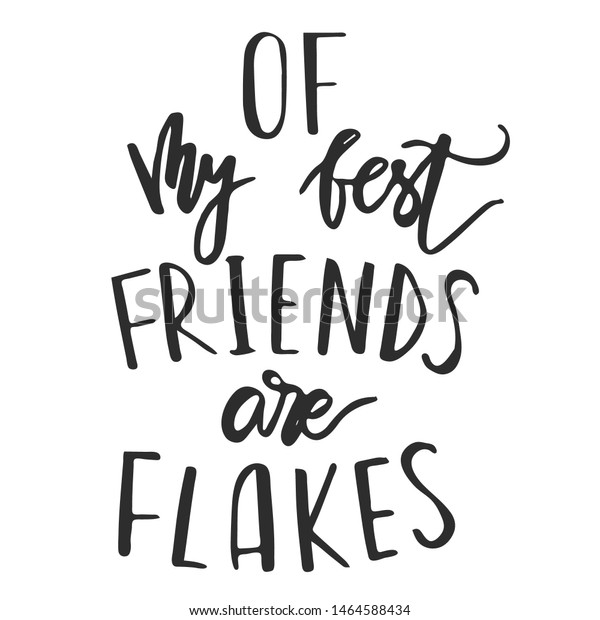 My Best Friends Flakes Slogan Quote Stock Vector Royalty Free 1464588434