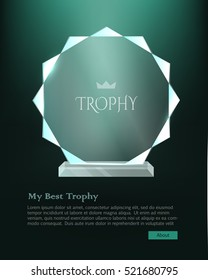 My best trophy. Contemporary round glass award with acute cutters around. Shiny. Glossy. Crystal. Crown in the center of prize. Bright Dark green background. Flat design. Vector illustration
