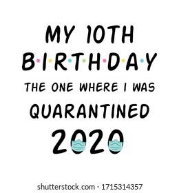 My Birthday 2020 Happy Quarantined Birthday black calligraphy wishing Quarantine party graphic element. Birthday card