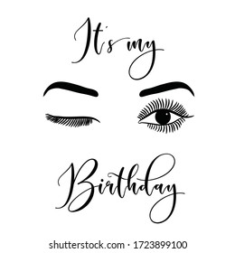 It's Its my birthday day Quote Print. Female Face Makeup