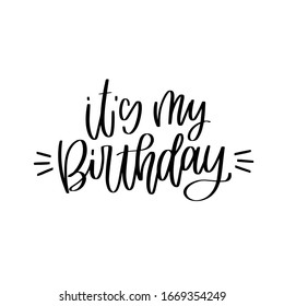It's my Birthday script lettering vector design with the burst lines for a t-shirt iron on or party balloon print. Modern calligraphy for an anniversary of the birth celebration  with traditional text