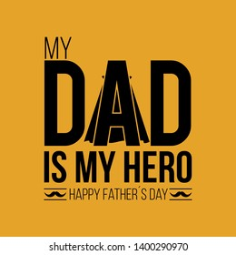 """My dad is my hero"" greeting card with cape and mustache, in black and yellow color for father's day. Ready to use in shirts, fabrics, banners, posters and social media."