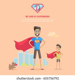 My dad is superhero vector conceptual banner. Flat design. Man with his son in hero capes and dog standing on city landscape background. Father day celebrating. Family values and relationships.