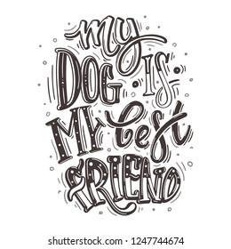 My dog is my best friend. Monochrome dog friendly poster