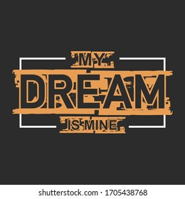 My Dream is Mine lettering quotes typography, Premium Vector, Illustration design