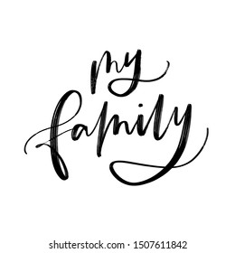 MY FAMILY. VECTOR HAND LETTERING FAMILY TYPOGRAPHY