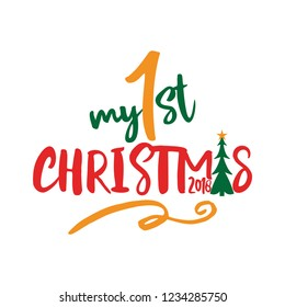 My first (1.) Christmas - Greeting card. Modern brush calligraphy. Isolated on white background. Hand drawn lettering for Xmas greetings cards, invitations. Good for t-shirt, mug, gifts.