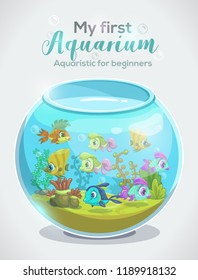 My first aquarium, aquaristic for beginners, childish book cover design template with full fishbowl and header. Cartoon tank with colorful fishes. Vector illustration.