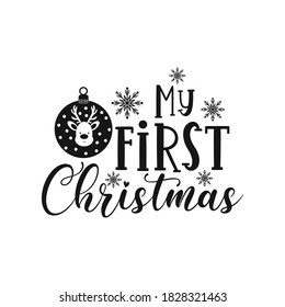 My first Christmas positive slogan inscription. Christmas postcard, New Year, banner lettering. Illustration for prints on t-shirts and bags, posters, cards. Christmas phrase. Vector quotes.