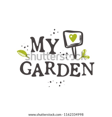 def18dc186b Lettering quote. Typography poster. Hand drawn vector illustration. Can be  used for badge, label, logo, placard, emblem, garden shop, company, service.